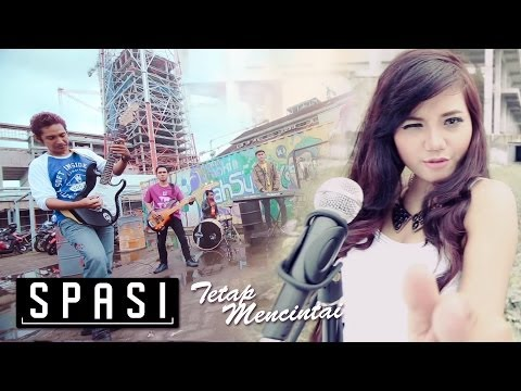 SPASI - Tetap Mencintai [Official Music Video]