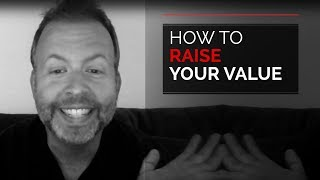Day 19 - How To Raise Your Value