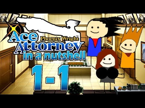 Phoenix Wright: Ace Attorney In A Nutshell - Case 1