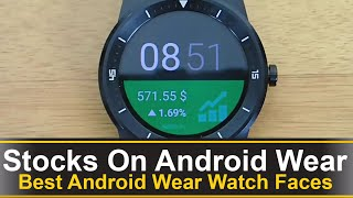 Three stock market watch faces that will let you track the stock market through out the day.Finance Stock Watch: https://play.google.com/store/apps/details?id=com.mathck.android.wearable.stockmonitor&hl=enStock Ticker For Android Wear: https://play.google.com/store/apps/details?id=wear.stocktickerQuote Face: https://play.google.com/store/apps/details?id=com.pascalpeeters.android.wearable.quoteface