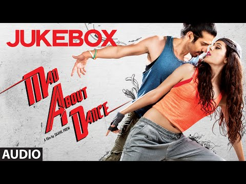 Jukebox : Mad About Dance Full Audio Songs - Saahil...