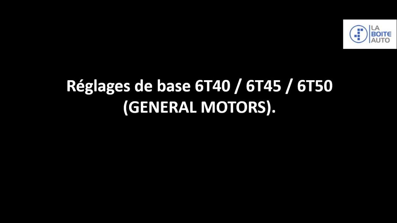 RÉGLAGES DE BASE 6T40 / 6T45 / 6T50 (GENERAL MOTORS)