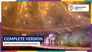 Video Opening Ceremony of 18th Asian Games Jakarta - Palembang 2018 (Complete Version) MP3, 3GP, MP4, WEBM, AVI, FLV April 2019