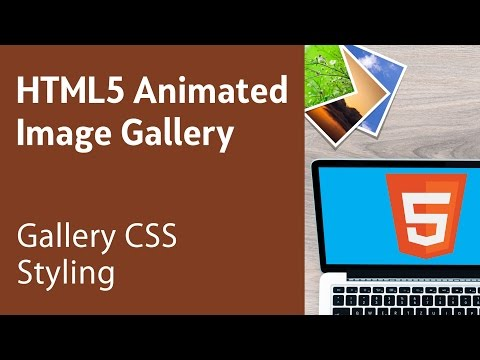 HTML5 Programming Tutorial | Learn HTML5 Animated Image Gallery - Gallery CSS Styling