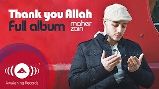Video Maher Zain - Thank You Allah Music Album (Full Audio Tracks) MP3, 3GP, MP4, WEBM, AVI, FLV Agustus 2018