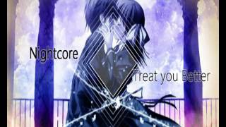 Nightcore-Treat You Better (NC Official- 2 hour version)