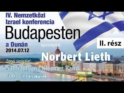 IV. Nemzetközi Izrael Konferencia a Dunán 2014 - II. rész