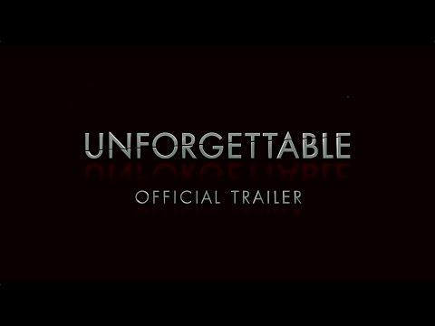 Unforgettable (Final Trailer)