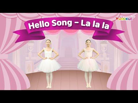 Twinkle Hello Song - La La La
