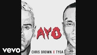 Video Chris Brown, Tyga - Ayo (Audio) MP3, 3GP, MP4, WEBM, AVI, FLV September 2017