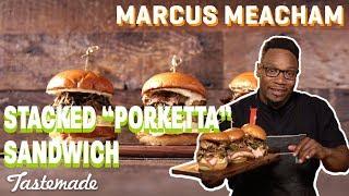 """Stacked """"Porketta"""" Sandwich I Marcus Meacham by Tastemade"""