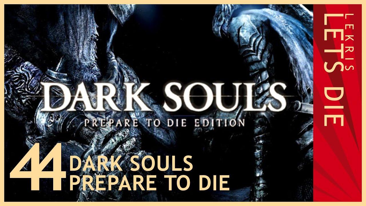 Let's Die - Dark Souls #44 - Tödliche Geister