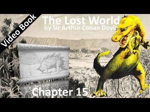 Video Chapter 15 - The Lost World by Sir Arthur Conan Doyle - Our Eyes Have Seen Great Wonders download in MP3, 3GP, MP4, WEBM, AVI, FLV January 2017