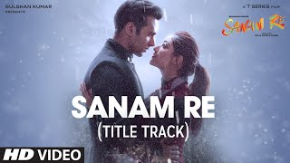 Nonton SANAM RE Song (VIDEO) | Pulkit Samrat, Yami Gautam, Urvashi Rautela, Divya Khosla Kumar | T-Series Film Subtitle Indonesia Streaming Movie Download