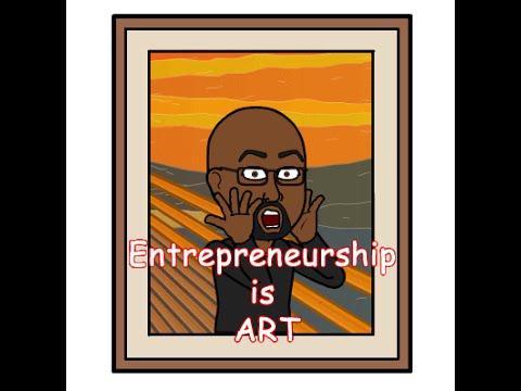 4. Entrepreneurship is ART: 4 of 21