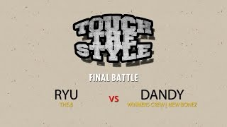 Ryu vs Dandy – Touch The Style Vol.1 Final