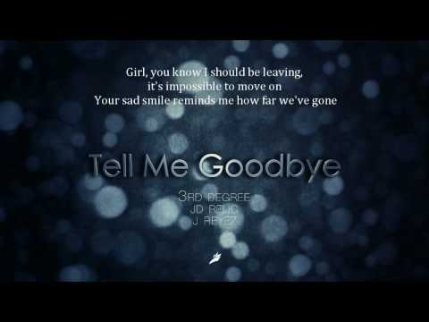 Tell Me Goodbye (English Version) - BIGBANG Cover - 3rd Degree X JD Relic X J.REYEZ