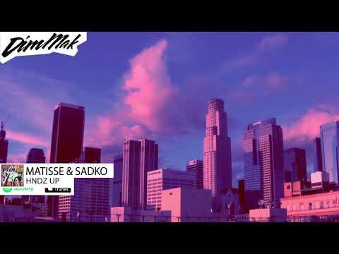 Matisse & Sadko - HNDZ Up | Dim Mak Records
