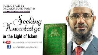 Video Seeking Knowledge in the Light of Islam by Dr Zakir Naik   Part 3   Q&A MP3, 3GP, MP4, WEBM, AVI, FLV Desember 2017