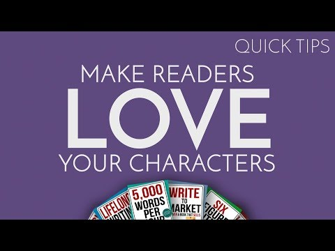 Quick Tip: 3 Tips For Making Readers Love Your Characters