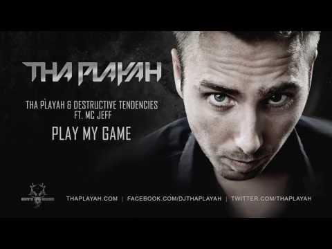 Tha Playah & Destructive Tendencies ft. MC Jeff - Play My Game