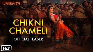 Chikni Chameli - Official Teaser