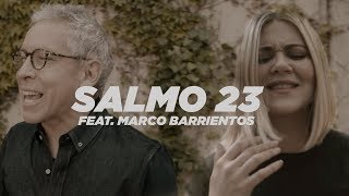 Un Corazón feat. Marco Barrientos - Salmo 23 (Video oficial)