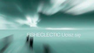 Video FISHECLECTIC Ucisz się MP3, 3GP, MP4, WEBM, AVI, FLV Februari 2019