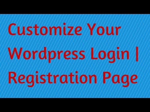 Customize Your WordPress Login | Registration Page