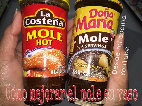 Como Mejorar El Mole En  Vaso / How To Improve Canned Mexican Mole/ Facil De Hacer - Easy To Do