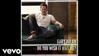Gary Allan Do You Wish It Was Me? music videos 2016