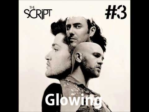 glowing - Glowing - The Script. Track 5 from new album #3 I own nothing :)