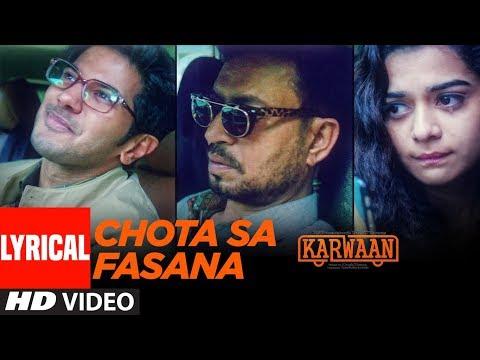 Arijit Singh: Chota Sa Fasana Lyrical   Karwaan  