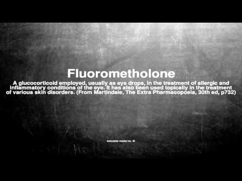 Medical vocabulary: What does Fluorometholone mean