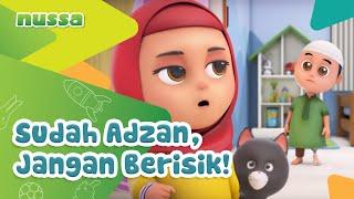 Video NUSSA : SUDAH ADZAN, JANGAN BERISIK!!! MP3, 3GP, MP4, WEBM, AVI, FLV Maret 2019