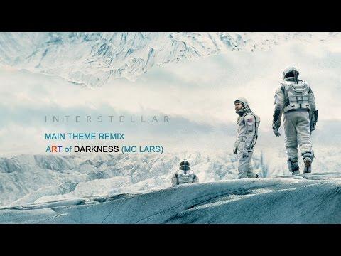 Interstellar - main theme remix - Art Of Darkness(MC Lars)
