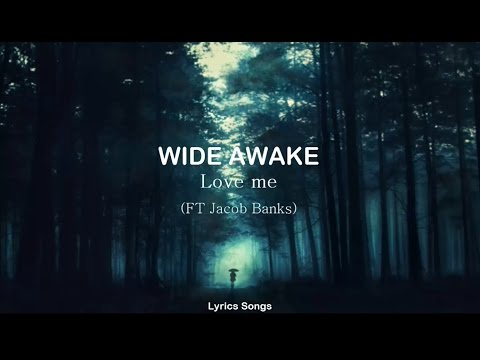 WIDE AWAKE - Love me (ft. Jacob Banks) (Acoustic) (Lyrics)