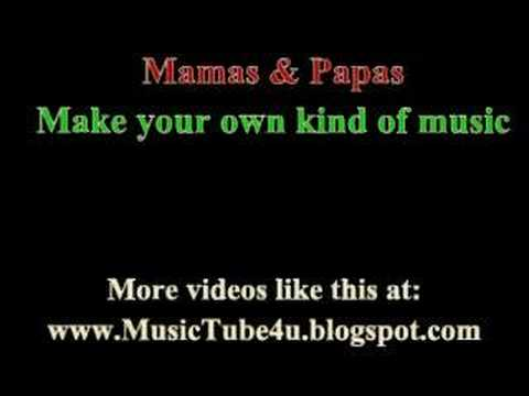 Tekst piosenki The Mamas And The Papas - Make Your Own Kind Of Music po polsku