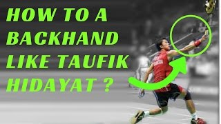 Video HOW TO DO A BADMINTON BACKHAND LIKE TAUFIK HYDAYAT ? MP3, 3GP, MP4, WEBM, AVI, FLV Februari 2018