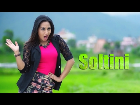 Soltini - Monica Khadka, Pushpan Pradhan Ft. Aashishma, Nirajan | New Nepali Adhunik Song 2017