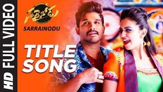 "SARRAINODU Full Video Song || ""Sarrainodu"" 