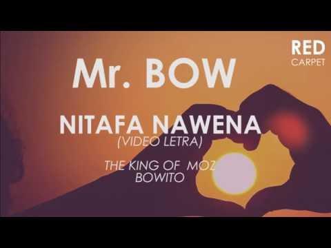 Mr  Bow   Nitafa Nawena (Letra)