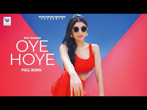 OYE HOYE  (OFFICIAL VIDEO) by RITU BHAGGI | LATEST PUNJABI SONG 2020