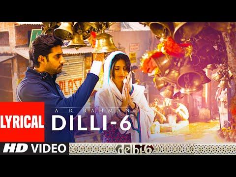 Lyrical: Dilli-6 | Delhi 6 | Abhishek Bachchan, Sonam Kapoor | A.R. Rahman
