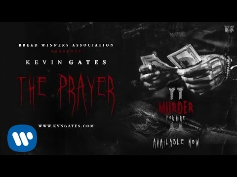 Kevin Gates - The Prayer [Official Audio]