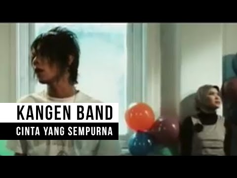 KANGEN Band - Cinta Yang Sempurna (Official Music Video)