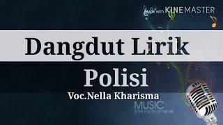 Download Lagu Polisi - Lirik [Nella Kharisma] Mp3
