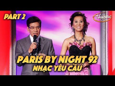 """Paris By Night 92 """"Nhạc Yêu Cầu"""" (Full Program - Part 2 of 2) - Thời lượng: 2:01:05."""