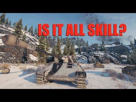 WOT - Is It All Skill? | #WorldofTanks