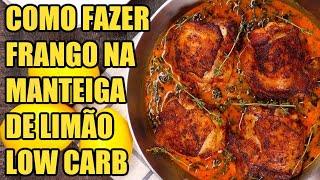 Dieta low carb - Como Fazer Frango na Manteiga de Limão Low Carb Fácil